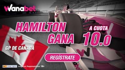 wanabet supercuota 10 Hamilton gana F1 Canada + 150 euros codigo JRVM 12 junio