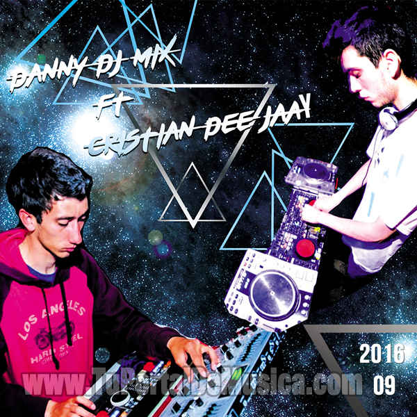 Danny Dj Mix Ft. Cristian DeeJaay Vol. 09 (2016)