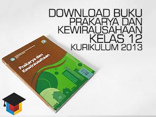 Download Buku Siswa Prakarya dan Kewirausahaan Kelas 12 Kurikulum 2013 Ilmu Hexa