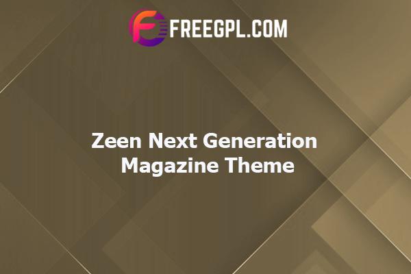 Zeen – Next Generation Magazine WordPress Theme Nulled Download Free