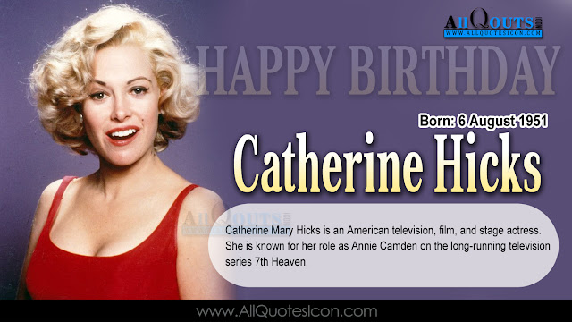 English-Catherine-Hicks-Birthday-English-quotes-Whatsapp-images-Facebook-pictures-wallpapers-photos-greetings-Thought-Sayings-free