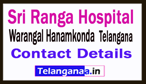 Sri Ranga Hospital Hanamkonda in Telangana