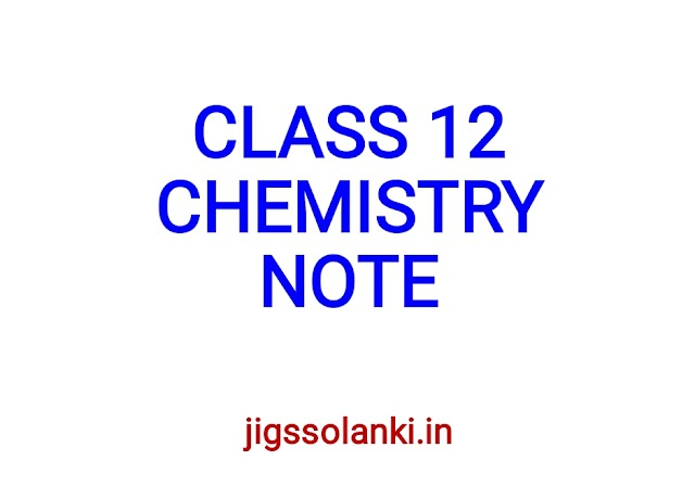 CLASS 12 CHEMISTRY NOTE