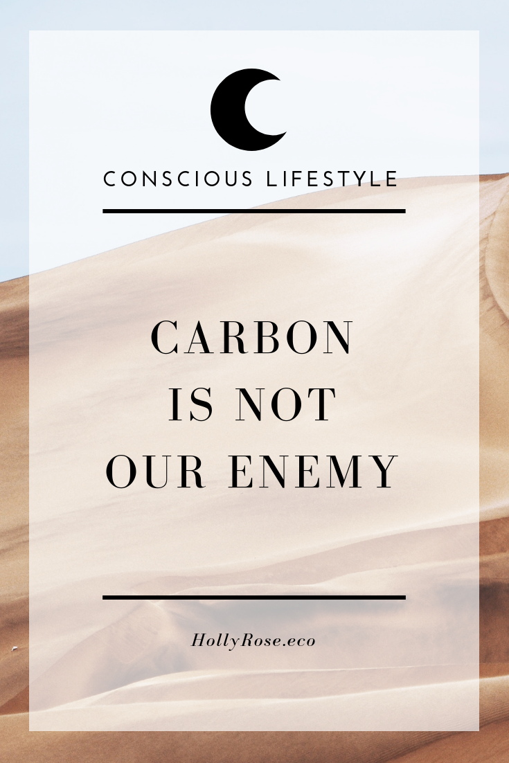 carbon, carbon sequestration, regenerative agriculture, a carbon story, what is carbon, global warming, climate breakdown, climate emergency, green living, sustainable living, ethical living, sustainable living, vegan, climate change, regenerative living, carbon is not our enemy, what does carbon do, is carbon in our atmosphere