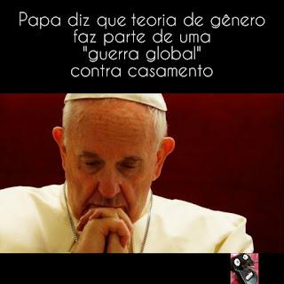 Resultado de imagem para o papa  e a teoria de gênero