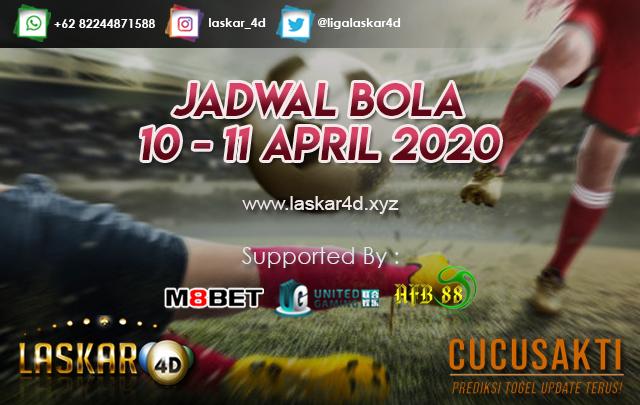 JADWAL BOLA JITU TANGGAL 10 – 11 APRIL 2020
