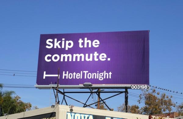 Skip the commute HotelTonight billboard