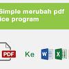 Cara Merubah File PDF ke Excel Dan Word secara offline Dan Online Gratis