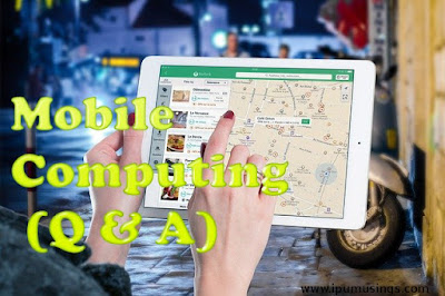 IPU BCA Semester 6 - Mobile Computing - Impact On Mobile Computing Design and Functionality