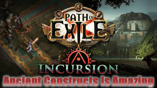 POE Incursion Ancient Constructs Is Amazing