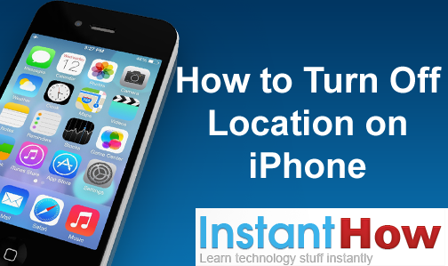 How to Turn Off Location on iPhone