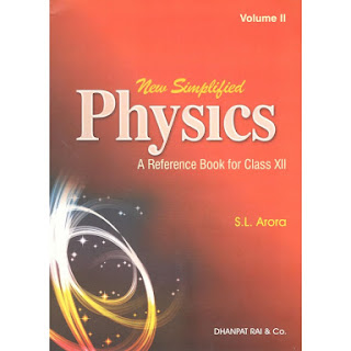 PHYSICS:- A REFERENCE BOOK FOR CLASS 12 VOLUME 2