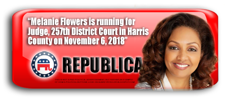 MELANIE FLOWERS WILL BE ON THE BALLOT IN HARRIS COUNTY, TEXAS ON NOVEMBER 6, 2018