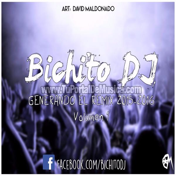 Bichito Dj Generando El Remix Vol. 1 (2016)