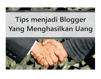 cara-menjadi-blogger-yang menghasilkan-uang-banyak