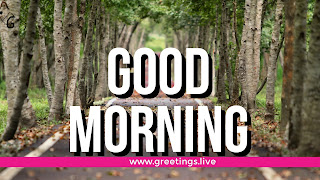Good Morning greetings for daily Happy Life