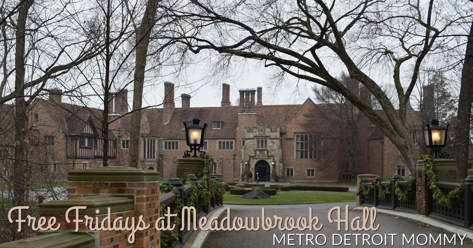 Metro Detroit Mommy Free Fridays At Meadowbrook Hall