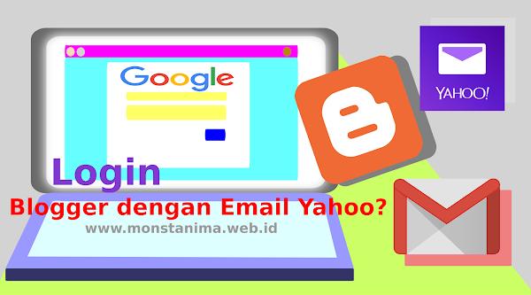 Bagaimana Jika Login Akun Blogger dengan Email Yahoo?