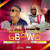 MPNAIJA MUSIC:Showkayze X Timiblaze – Gbowo @showkayze @timiblaze
