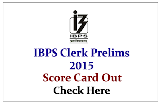 IBPS Clerk Prelims 2015- Score Card Out