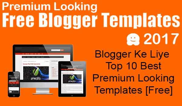Blogger Ke Liye Top 10 Best Premium Looking Templates [Free]