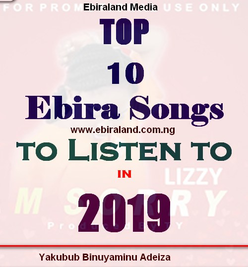 Top 10 Ebira Songs To Listen To In 2019