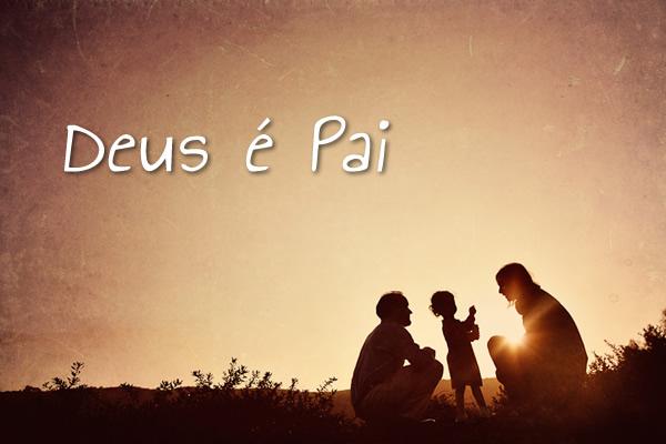 Resultado de imagem para Deus é nosso Pai