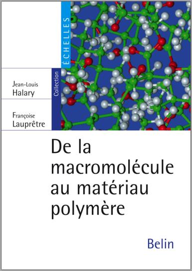 Livre : De la macromolécule au matériau polymère, Synthèse et propriétés des chaînes PDF