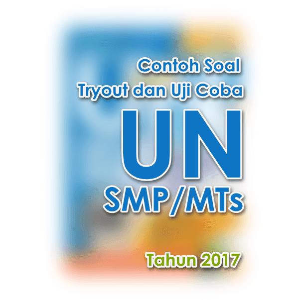 Contoh Soal Tryout dan Uji Coba UN SMP/MTs Tahun 2017