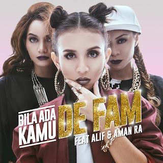 De Fam - Bila Ada Kamu (feat. Alif & Aman RA) MP3