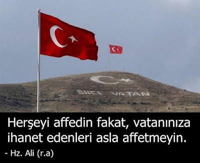 önce vatan, dağlara yazı yazmak, vatan, bayrak, türk bayrağı, Türkiye, vatana ihanet, Hz. Ali, özlü sözler, güzel sözler, anlamlı sözler,
