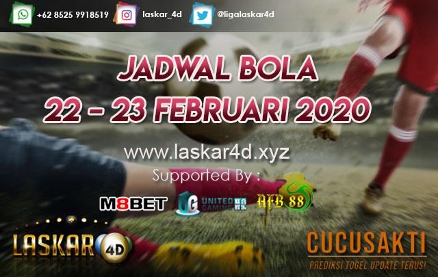 JADWAL BOLA JITU TANGGAL 22 – 23 FEBRUARI 2020