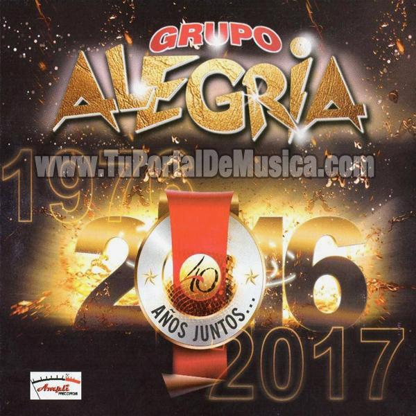 Grupo Alegria - 40 Años Juntos... (2017)