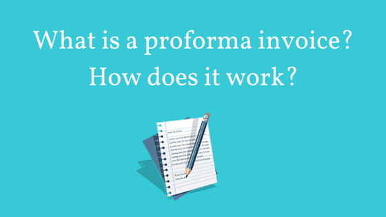 What is a proforma invoice? | How does a proforma invoice work?