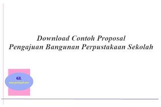 Download Contoh Proposal Pengajuan Bangunan Perpustakaan Sekolah