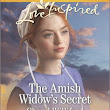 The Amish Widow's Secret by Cheryl Williford