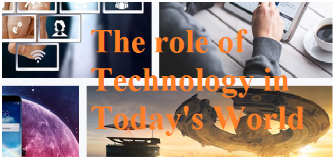 The role of Technology in Today's World