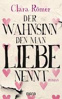 http://www.randomhouse.de/Taschenbuch/Der-Wahnsinn,-den-man-Liebe-nennt/Clara-Roemer/e485043.rhd