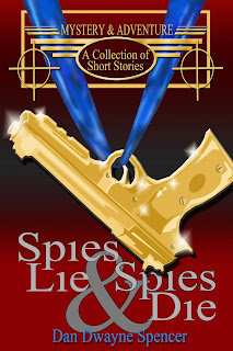 https://www.amazon.com/Spies-Lie-Die-Collection-Stories/dp/1980789517/ref=sr_1_1?ie=UTF8&qid=1530171281&sr=8-1&keywords=spies+lie+and+spies+die