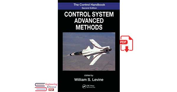 The Control Systems Handbook: Control System Advanced Methods