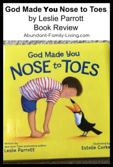 https://www.abundant-family-living.com/2017/01/god-made-you-nose-to-toes-by-leslie-parrot.html