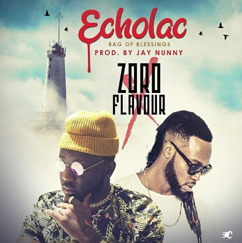 MUSIC: Zoro – Echolac (Bag Of Blessing) Ft. Flavour