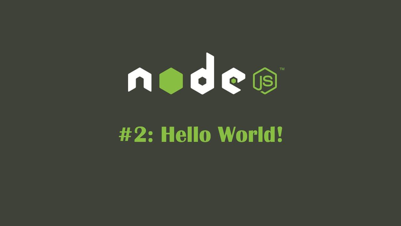"""Ứng Dụng Đầu Tiên - """"Hello World"""" Với Node.js"""