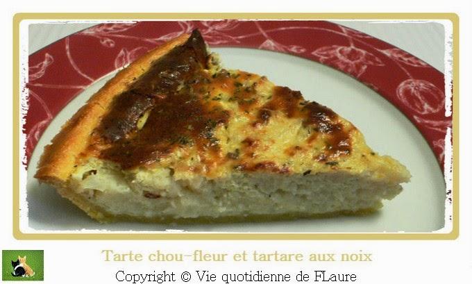 Vie quotidienne de FLaure: Tarte chou-fleur et tartare aux noix