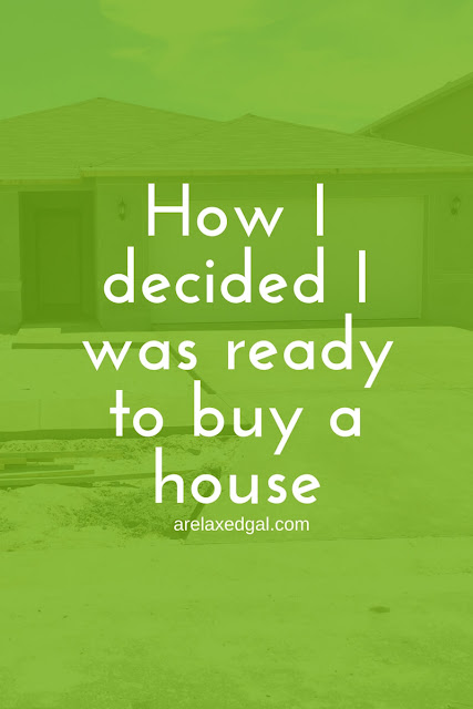 How I knew I was ready to buy a house | arelaxedgal.com