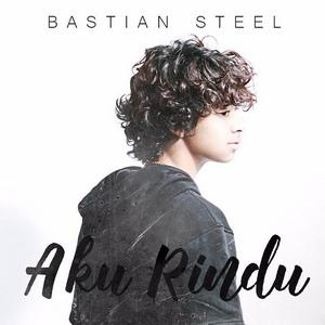 Bastian Stell - Aku Rindu