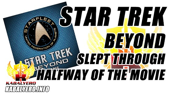 Star Trek Beyond, Slept Through Half Of The Movie ★ Star Trek Alien Domain