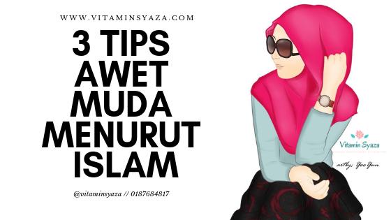 tips awet muda menurut islam