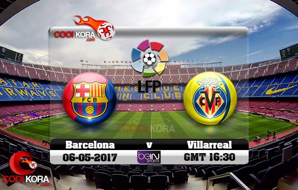 مشاهدة مباراة برشلونة وفياريال اليوم 6-5-2017 في الدوري الأسباني