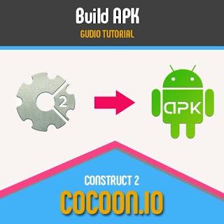 Cara Build Apk Dari Construct 2 Dengan Cocoon.Io